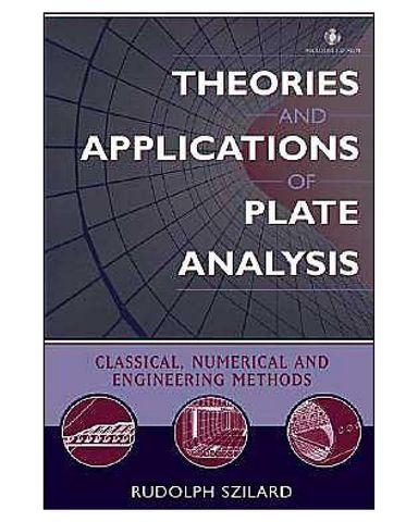 Theories.and.Applications.of.Plate.Analysis.Classical.Numerical.and.Engineering.Methods