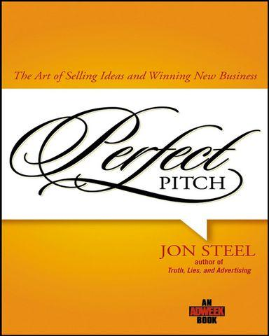 Perfect.Pitch.The.Art.of.Selling.Ideas.and.Winning.New.Business