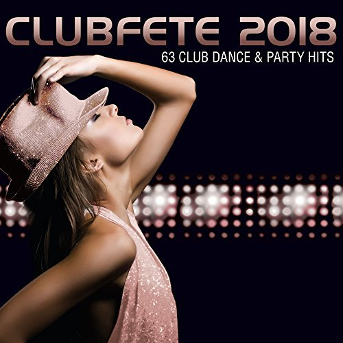 VA-Clubfete 2018 - 63 Club Dance & Party Hits (2017)