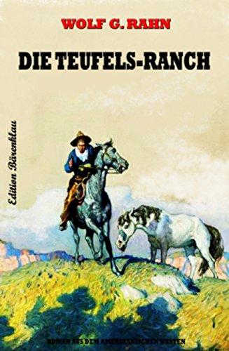 Rahn, Wolf G  - Die Teufels-Ranch