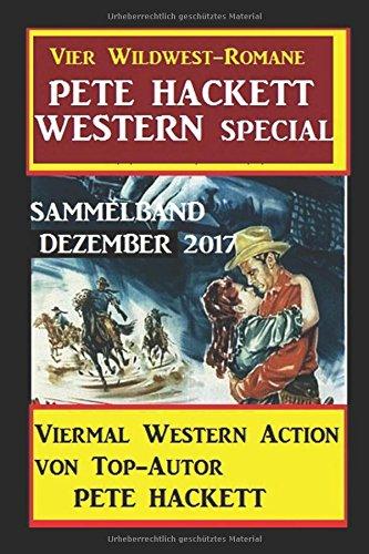 Hackett, Pete - Pete Hackett Western Special Sammelband Dezember 2017