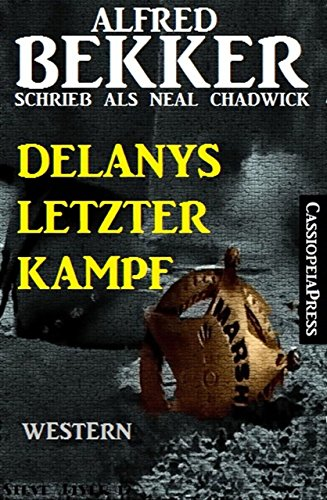 Bekker, Alfred - Neal Chadwick - Delanys letzer Kampf