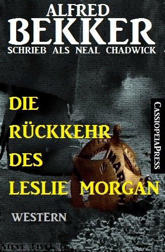 Bekker, Alfred - Die Rueckkehr des Leslie Morgan