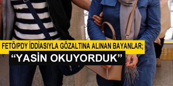 FETÖ/PDY iddiasıyla 3 bayan gözaltına alındı