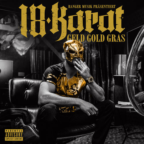18 Karat – Geld Gold Gras (Deluxe Edition) (2018)