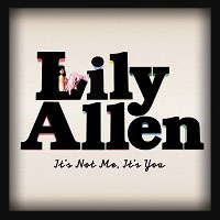 Lily Allen - It s Not Me, It s You 2009