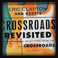 Eric Clapton and Guests - Crossroads R S 2016