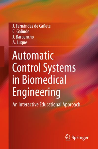 : Automatic Control Systems in Biomedical Engineering An Interactive Educational Approach