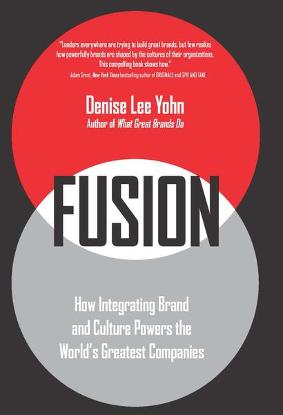 : Fusion How Integrating Brand and Culture Powers the Worlds Greatest Companies