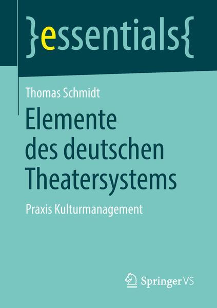 : Elemente des deutschen Theatersystems Praxis Kulturmanagement