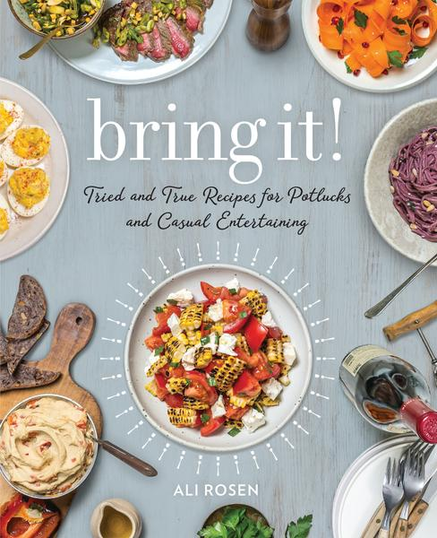 : Bring It Tried and True Recipes for Potlucks and Casual Entertaining