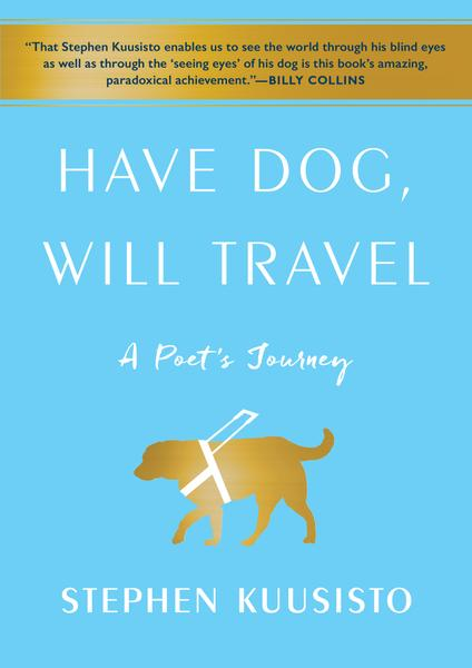 : Have Dog Will Travel A Poets Journey