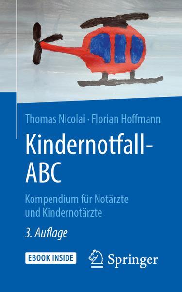 : Kindernotfall Abc Kompendium fuer Nrtaerzte und Kindernotaerzte 3 Aufl age