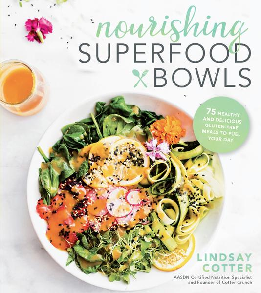 : Nrurishing Superfood Bowls 75 Healthy and Delicious Gluten Free Meals to Fuel Your Day