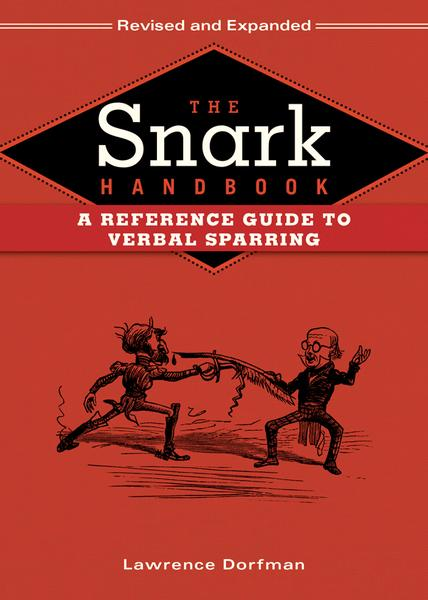 : The Snark Handbook A Reference Guide to Verbal Sparring