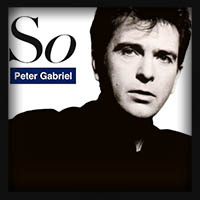 Peter Gabriel - So [25th Anniversary 2012