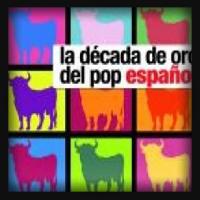 La Decada de Oro Del Pop Espanol 2011