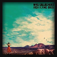 Noel Gallagher s High Flying Birds - Who Built The Moon 2017
