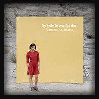 Ximena Sarinana - No Todo lo Puedes Dar 2014