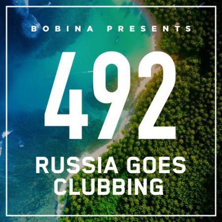 Bobina - Russia Goes Clubbing 492 (2018-03-17)