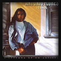 Antonio Flores - La leyenda de un artista 2005