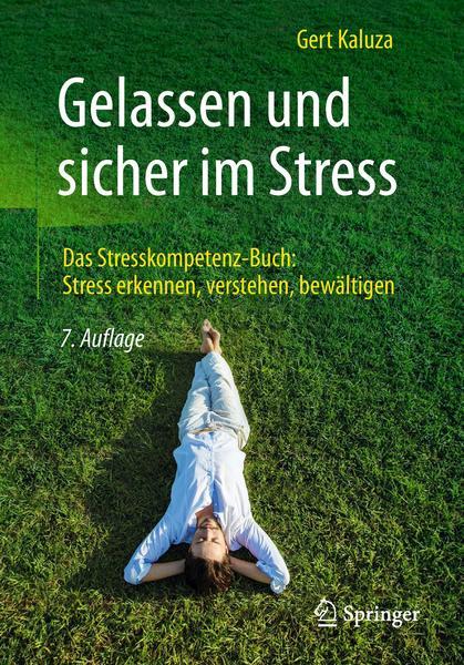 download Gelassen.und.sicher.im.Stress.Das.Stresskompetenz.Buch.Stress.erkennen.verstehen.bewaeltigen.7.Auflage