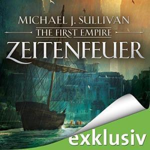 Michael J Sullivan The First Empire Band 02 Zeitenfeuer ungekuerzt