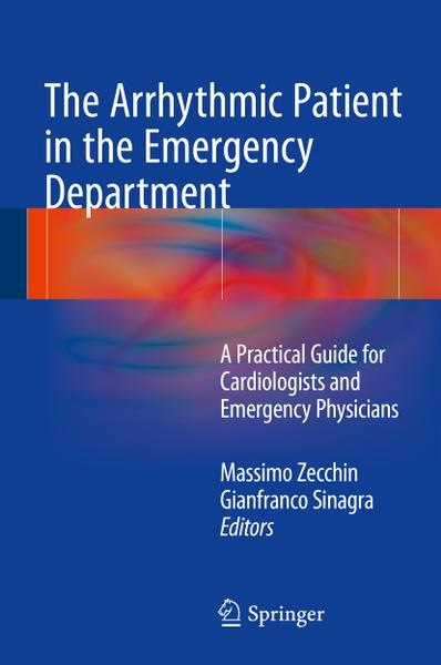 The Arrhythmic Patient in the Emergency Department A Practical Guide for Cardiologists and Emergency Physicians
