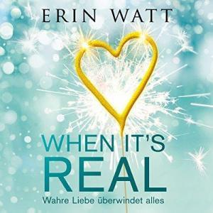 Erin Watt When its Real Wahre Liebe ueberwindet alles ungekuerzt