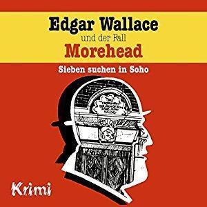 Edgar Wallace Folge 3 und der Fall Morehead Sieben suchen in Soho