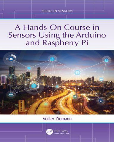 download A.Hands.On.Course.in.Sensors.Using.the.Arduino.and.Raspberry.Pi