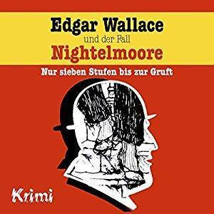 Edgar Wallace Folge 4 und der Fall Nightelmoore Nur sieben Stufen bis zur Gruft