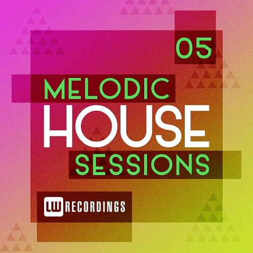Melodic House Sessions Vol. 05 (2018)
