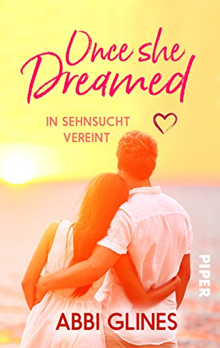 Glines, Abbi - Once She Dreamed - In Sehnsucht vereint
