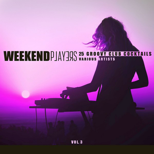 Weekend Players (25 Groovy Club Cocktails) Vol. 3 (2018)