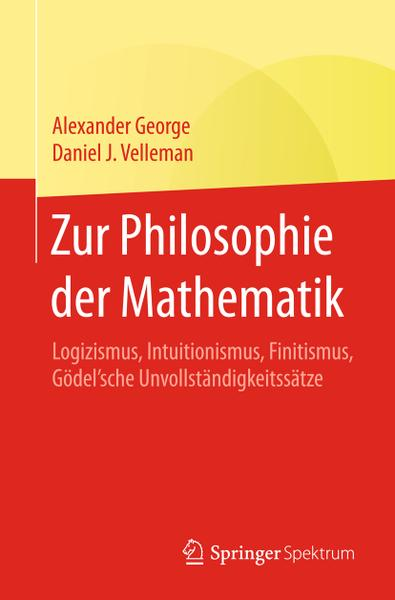 Zur Philosophie der Mathematik Logizismus Intuitionismus Finitismus Goedelsche Unvollstaendigkeitssaetze