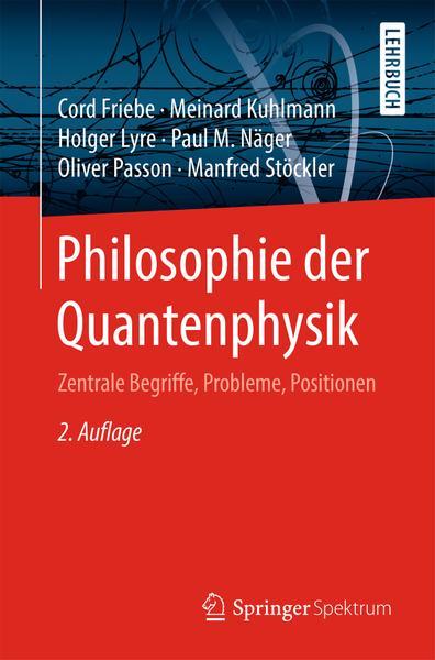 Philosophie der Quantenphysik Zentrale Begriffe Probleme Positionen 2 Auflage