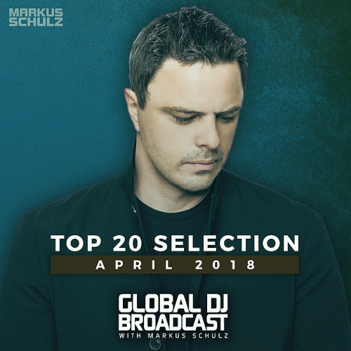 Global DJ Broadcast Top 20 April (2018)