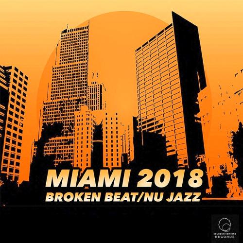 Miami 2018 Broken Beat/Nu Jazz (2018)