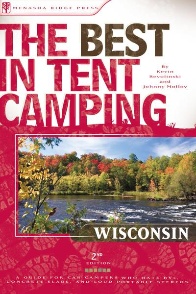 The Best in Tent Camping Wisconsin A Guide for Car Campers Who Hate Rvs Concrete Slabs and Loud Portable Stereos