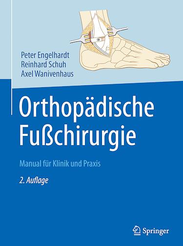 Orthopädische Fußchirurgie - Manual für Klinik und Praxis