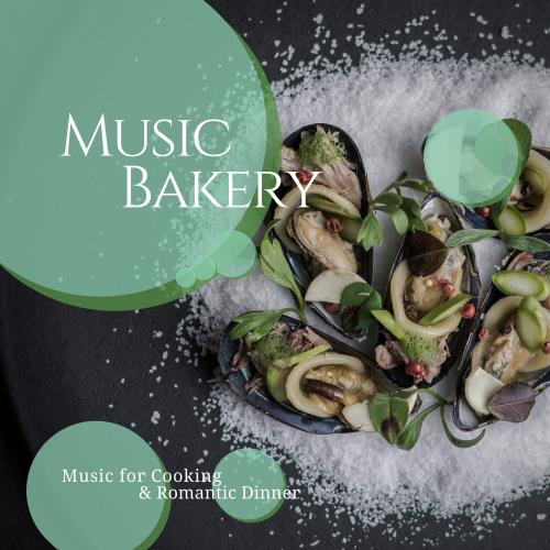 Music Bakery (Music For Cooking & Romantic Dinner) (2018)