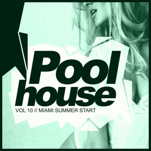 Poolhouse, Vol.10 Miami Summer Start (2018)