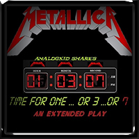 Metallica - Time For One...Or 3...Or 7 (EP)2018