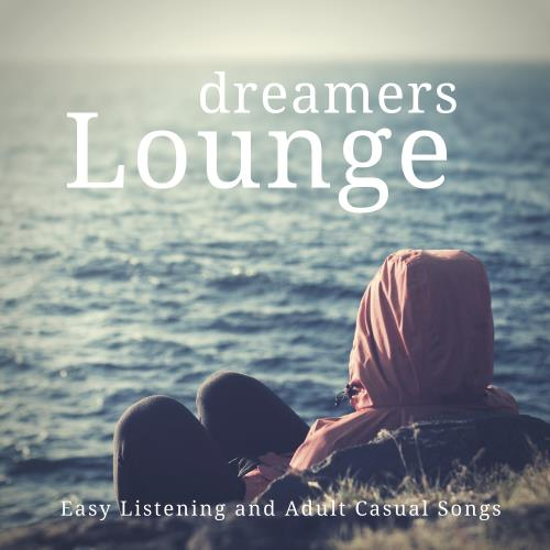 Dreamers Lounge (Easy Listening And Adult Casual Songs) (2018)