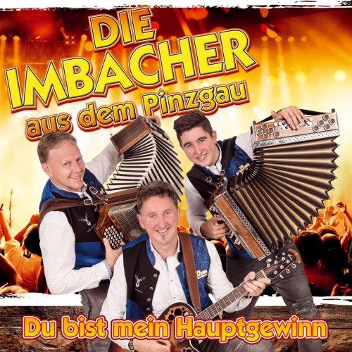 download Die Imbacher aus dem Pinzgau - Du bist mein Hauptgewinn (2018)