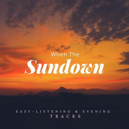 When The Sundown - Easy-Listening & Evening Tracks (2018)