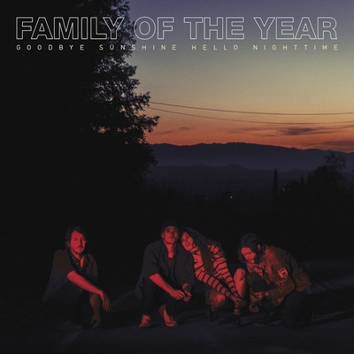 download Family.of.the.Year.-.Goodbye.Sunshine,.Hello.Nighttime.(2018).