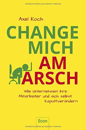 Axel Koch - Change mich am Arsch