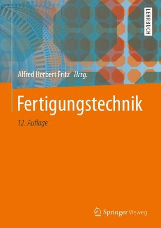 Alfred Herbert Fritz - Fertigungstechnik- 12 Auflage